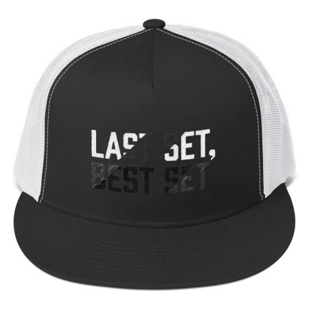 LAST SET BEST SET Trucker Cap